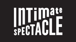 Intimate Spectacle